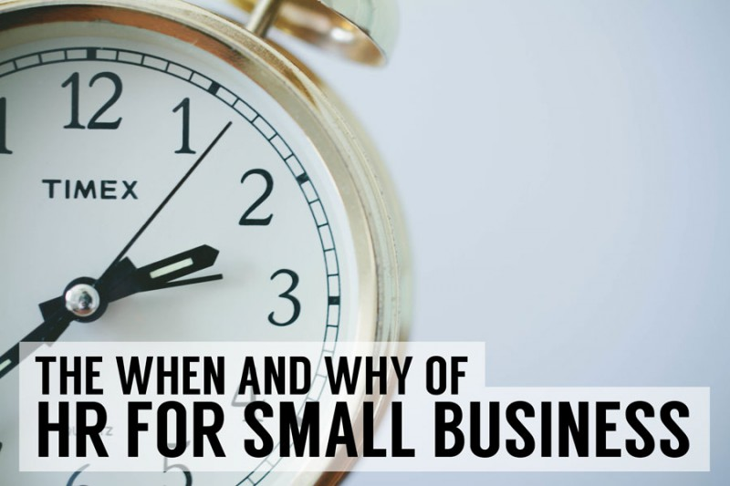 The When and Why of HR for Small Business