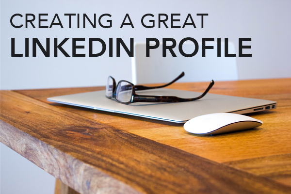 Creating a great LinkedIn profile