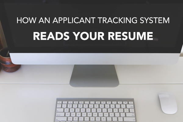 How an applicant tracking system reads your resume