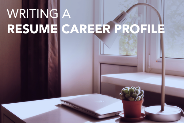 Writing a resume career profile
