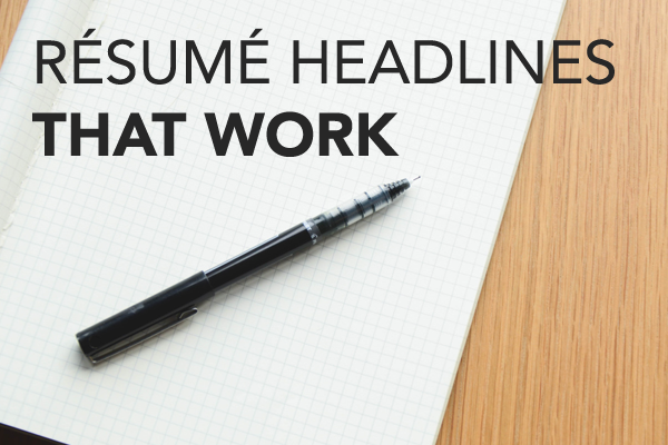 Resume headlines that work