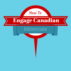 How to Make Canadian Millennials Choose You