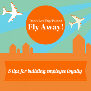 Don't Let Top Talent Fly Away