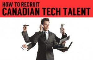 How to recruit Canadian tech talent
