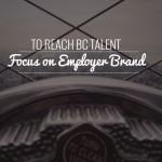 Focus on Employer Brand to Reach BC Talent