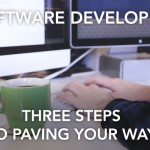 Software Developers: 3 Steps to Paving Your Way