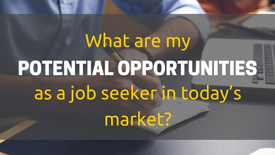 What are my as a job seeker in today's market-