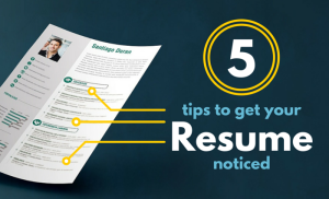 5 Tips to Get Your Resume Noticed
