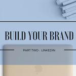 Build Your Brand: LinkedIn