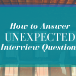 How To Answer Unexpected Interview Questions