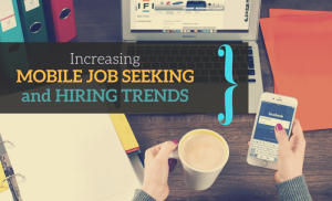 Increase in Mobile Job Seeking and Hiring Trends