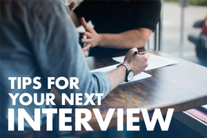 Tips for Your Next Interview