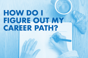 How Do I Figure Out My Career Path?