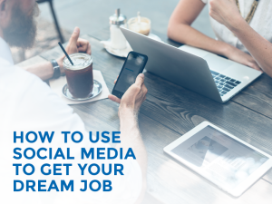 How to use Social Media to Boost Your Chances of Securing Your Dream Job