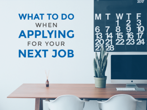 What to Do When Applying for Your Next Job